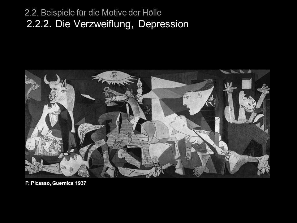 2.2. Beispiele für die Motive der Hölle 2.2.2. Die Verzweiflung, Depression P. Picasso, Guernica 1937