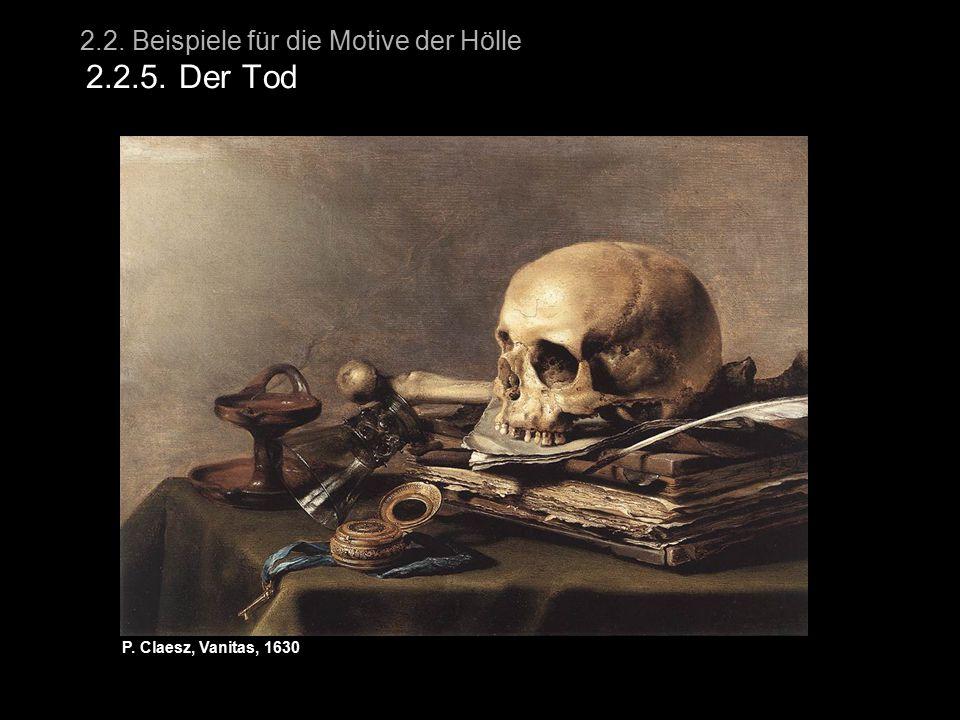 2.2. Beispiele für die Motive der Hölle 2.2.5. Der Tod P. Claesz, Vanitas, 1630
