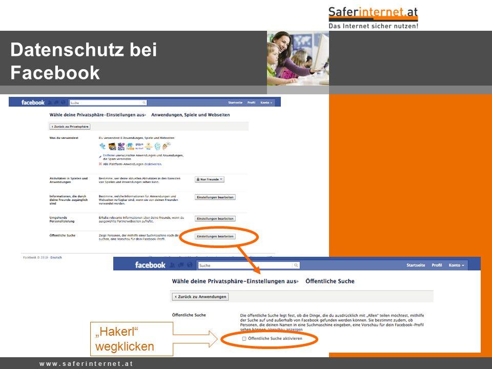 """""""Hakerl"""" wegklicken w w w. s a f e r i n t e r n e t. a t Datenschutz bei Facebook"""