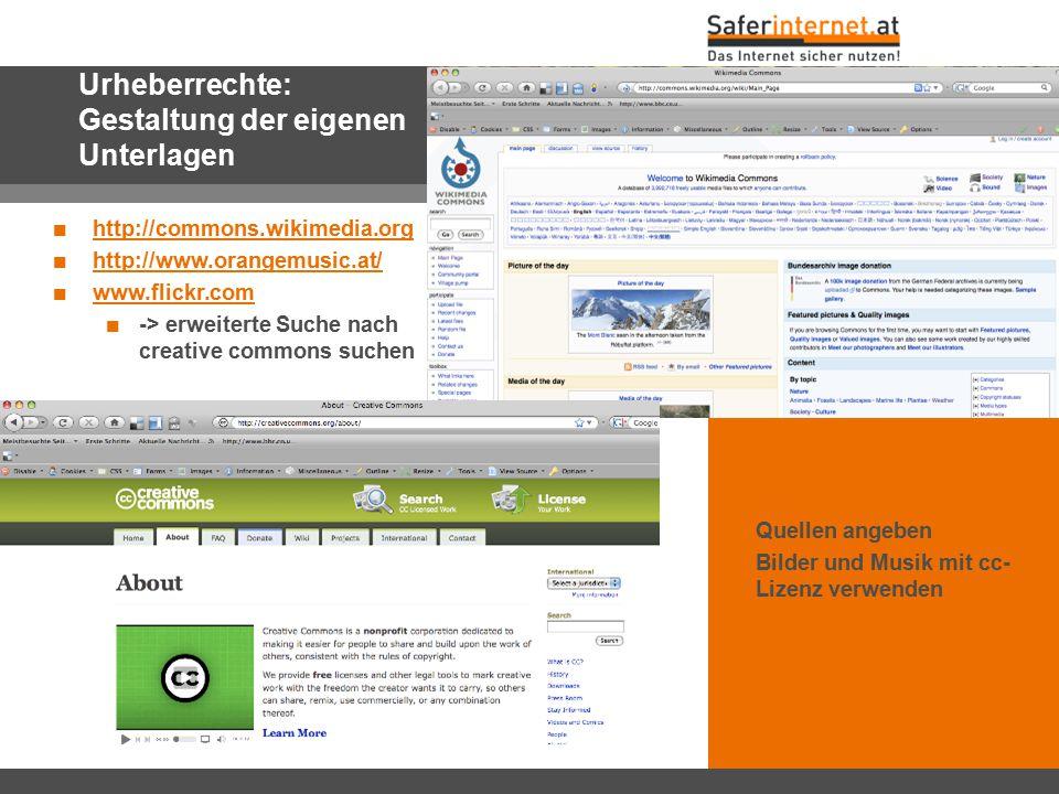 Urheberrechte: Gestaltung der eigenen Unterlagen Unbedingt beachten: Quellen angeben Bilder und Musik mit cc- Lizenz verwenden http://commons.wikimedi