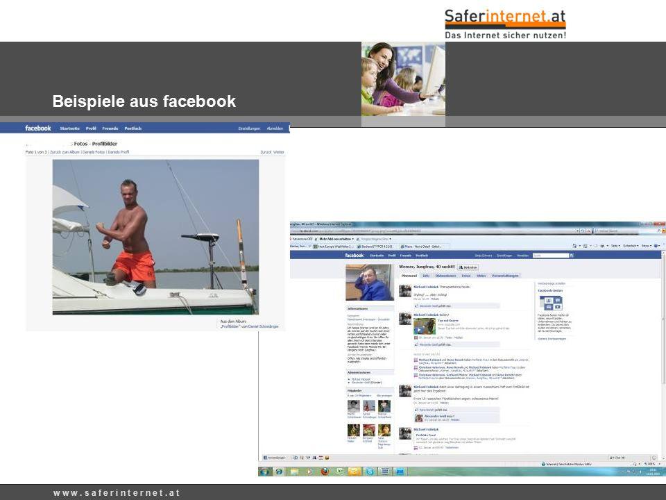Beispiele aus facebook w w w. s a f e r i n t e r n e t. a t