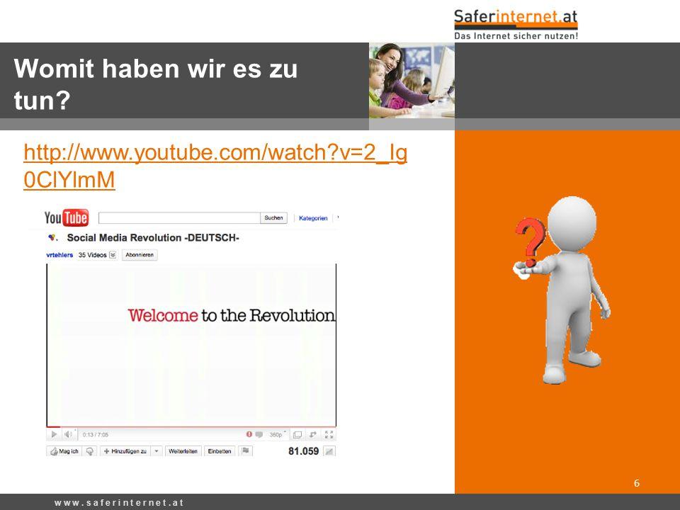 6 http://www.youtube.com/watch?v=2_Ig 0ClYlmM Womit haben wir es zu tun?
