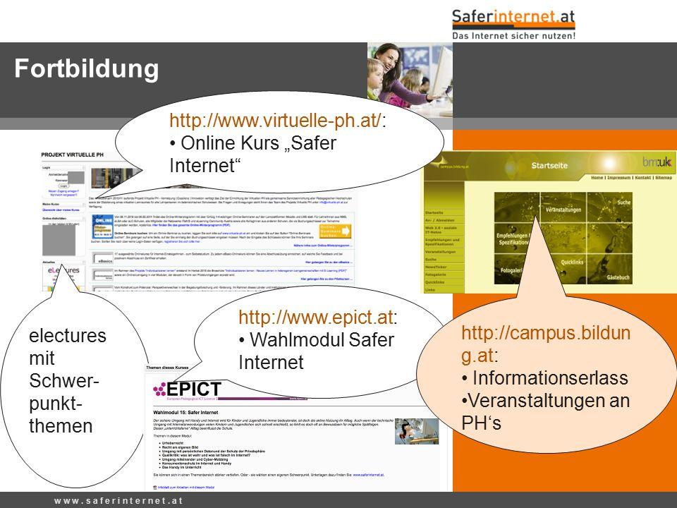 """w w w. s a f e r i n t e r n e t. a t Fortbildung http://www.virtuelle-ph.at/: Online Kurs """"Safer Internet"""" electures mit Schwer- punkt- themen http:/"""