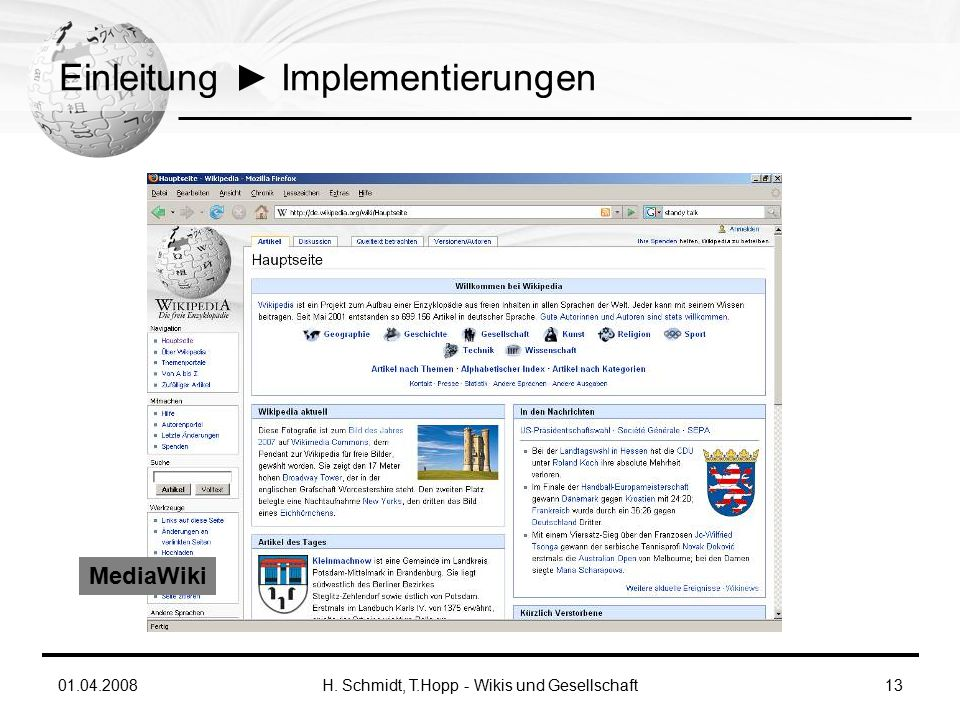 01.04.2008H. Schmidt, T.Hopp - Wikis und Gesellschaft13 Einleitung ► Implementierungen MediaWiki