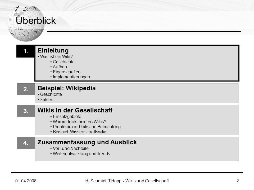 01.04.2008H. Schmidt, T.Hopp - Wikis und Gesellschaft2 Überblick Einleitung Was ist ein Wiki.