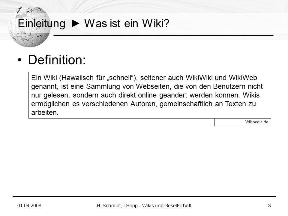01.04.2008H. Schmidt, T.Hopp - Wikis und Gesellschaft3 Einleitung ► Was ist ein Wiki.