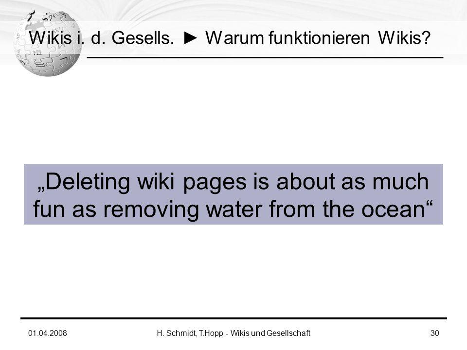 01.04.2008H. Schmidt, T.Hopp - Wikis und Gesellschaft30 Wikis i.