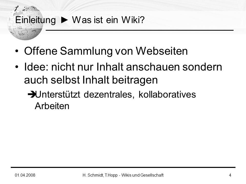 01.04.2008H. Schmidt, T.Hopp - Wikis und Gesellschaft4 Einleitung ► Was ist ein Wiki.