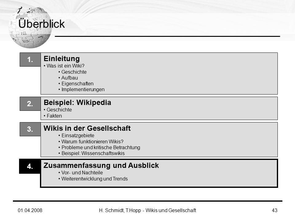 01.04.2008H. Schmidt, T.Hopp - Wikis und Gesellschaft43 Überblick Einleitung Was ist ein Wiki.