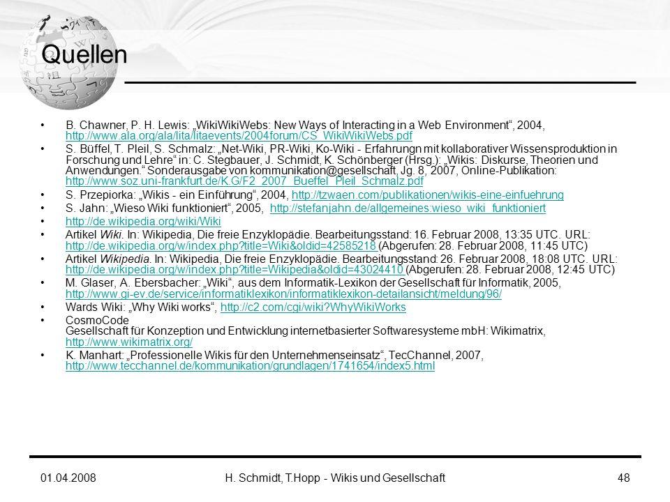 01.04.2008H. Schmidt, T.Hopp - Wikis und Gesellschaft48 Quellen B.