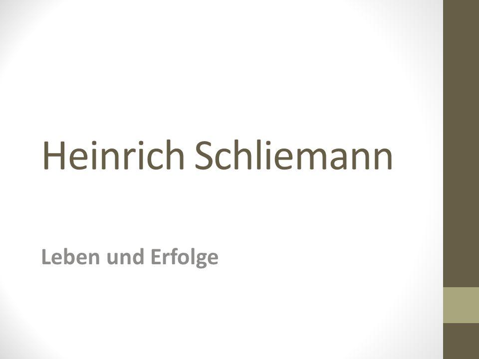 Heinrich Schliemann Archäologe Geboren am 6.