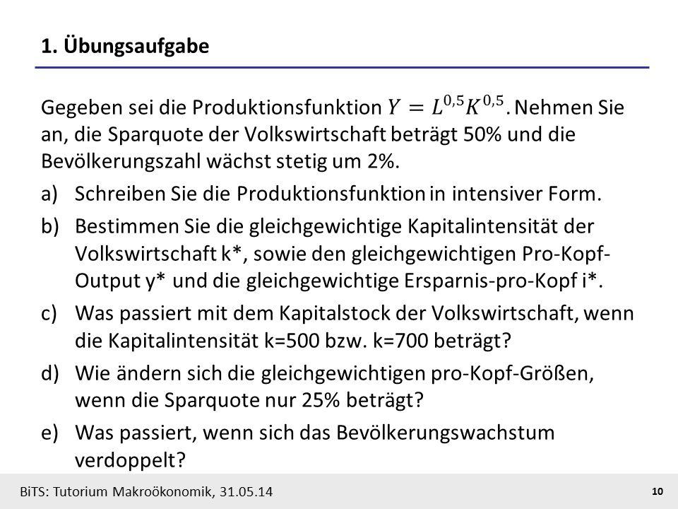 BiTS: Tutorium Makroökonomik, 31.05.14 10 1. Übungsaufgabe