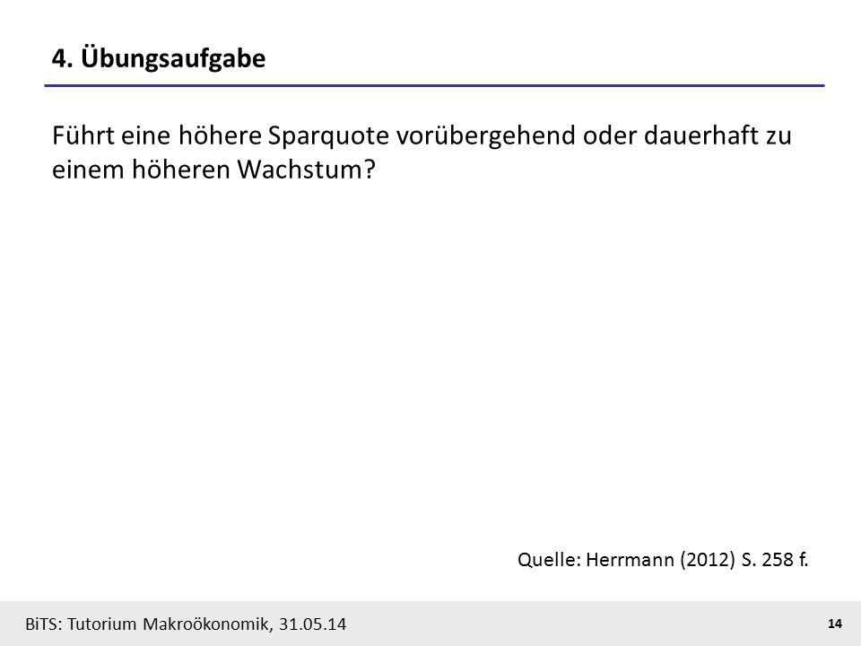 BiTS: Tutorium Makroökonomik, 31.05.14 14 4.