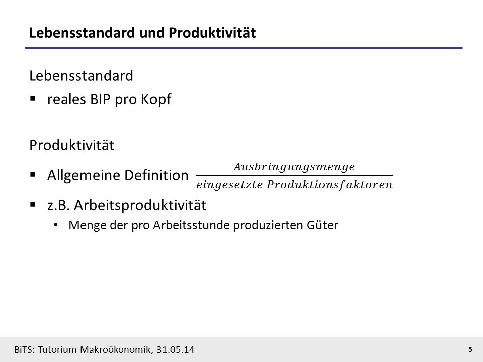 BiTS: Tutorium Makroökonomik, 31.05.14 6 Gesamtwirtschaftliche Produktionsfunktion