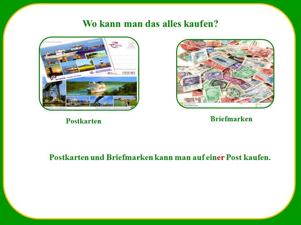 Wo kann man das alles kaufen? Postkarten Briefmarken Postkarten und Briefmarken kann man auf einer Post kaufen.