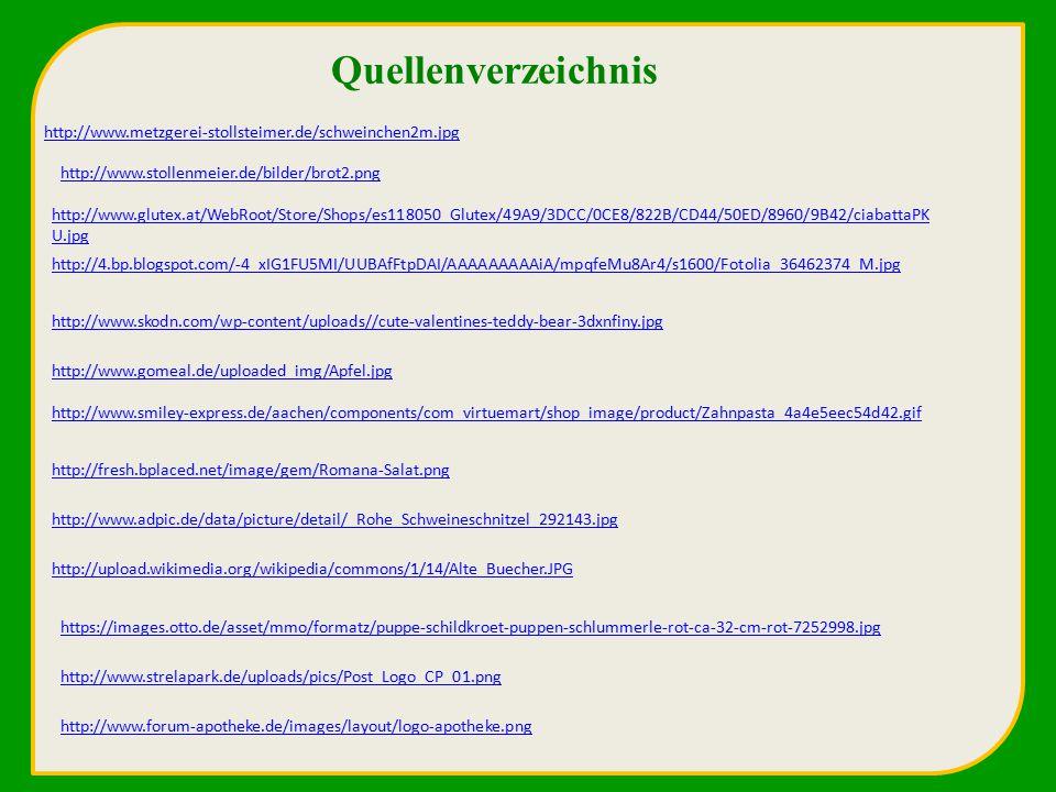 Quellenverzeichnis http://www.metzgerei-stollsteimer.de/schweinchen2m.jpg http://www.stollenmeier.de/bilder/brot2.png http://www.glutex.at/WebRoot/Sto