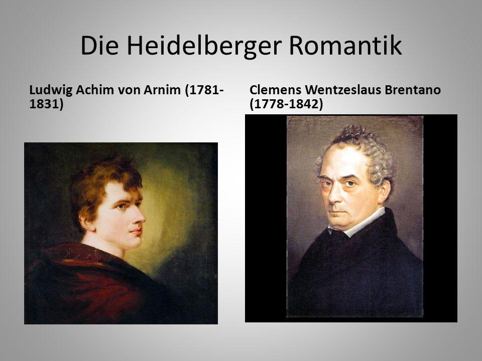 Ludwig Achim von Arnim (1781- 1831) Clemens Wentzeslaus Brentano (1778-1842)