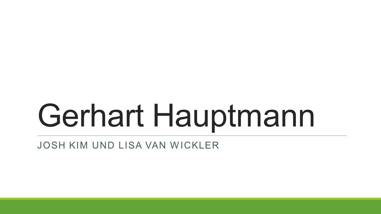 Gerhart Hauptmann JOSH KIM UND LISA VAN WICKLER