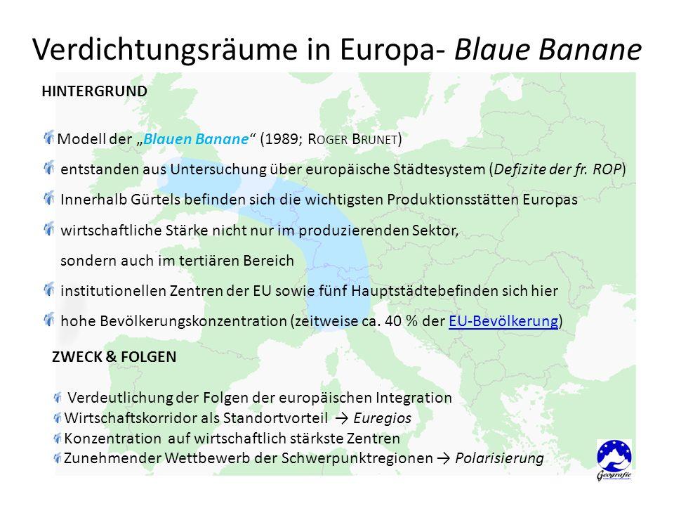 """HINTERGRUND Modell der """"Blauen Banane"""" (1989; R OGER B RUNET ) entstanden aus Untersuchung über europäische Städtesystem (Defizite der fr. ROP) Innerh"""