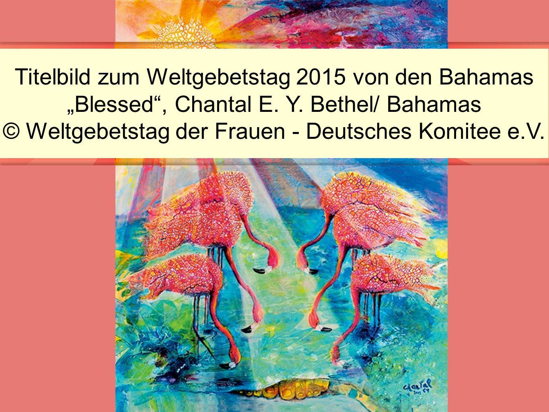 """Titelbild zum Weltgebetstag 2015 von den Bahamas """"Blessed"""", Chantal E. Y. Bethel/ Bahamas © Weltgebetstag der Frauen - Deutsches Komitee e.V."""