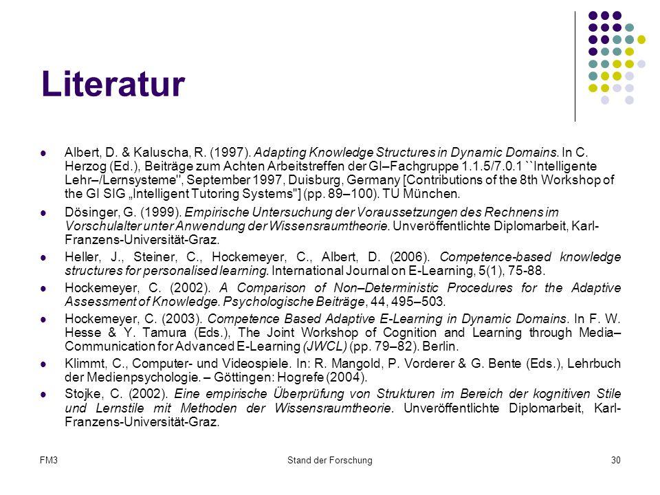 FM3Stand der Forschung30 Literatur Albert, D.& Kaluscha, R.