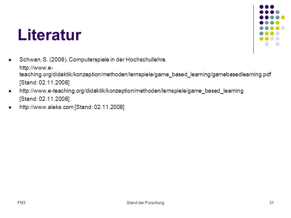 FM3Stand der Forschung31 Literatur Schwan, S.(2006).