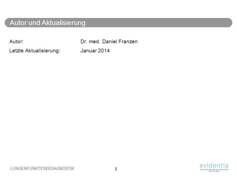 Autor und Aktualisierung Autor: Dr. med. Daniel Franzen Letzte Aktualisierung: Januar 2014 LUNGENFUNKTIONSDIAGNOSTIK 2