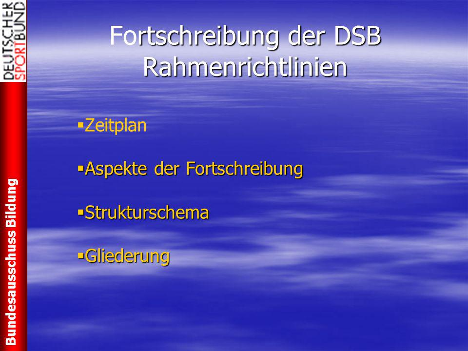 rtschreibung der DSB Rahmenrichtlinien Fortschreibung der DSB Rahmenrichtlinien   Zeitplan  Aspekte der Fortschreibung  Strukturschema  Gliederun
