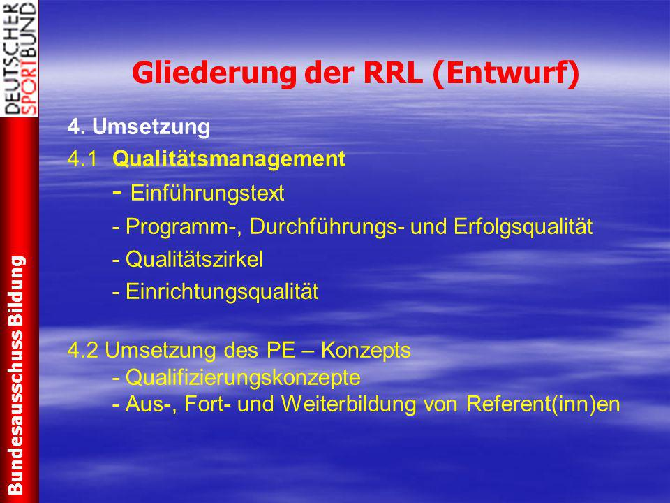 4. Umsetzung 4.1Qualitätsmanagement - Einführungstext - Programm-, Durchführungs- und Erfolgsqualität - Qualitätszirkel - Einrichtungsqualität 4.2 Ums