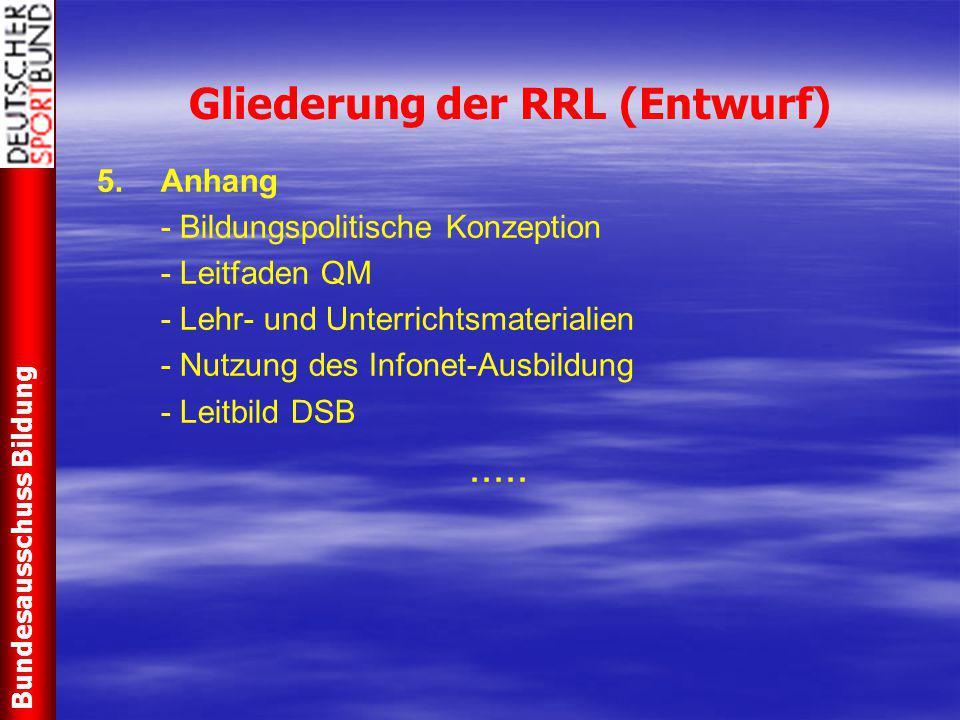Gliederung der RRL (Entwurf) 5.Anhang - Bildungspolitische Konzeption - Leitfaden QM - Lehr- und Unterrichtsmaterialien - Nutzung des Infonet-Ausbildu