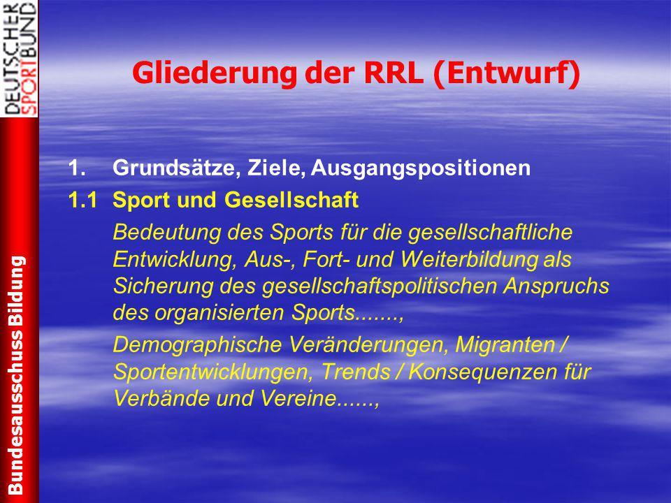 Gliederung der RRL (Entwurf) 1.Grundsätze, Ziele, Ausgangspositionen 1.1Sport und Gesellschaft Bedeutung des Sports für die gesellschaftliche Entwickl