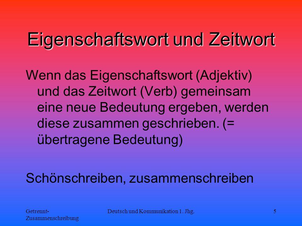 Getrennt- Zusammenschreibung Deutsch und Kommunikation 1.