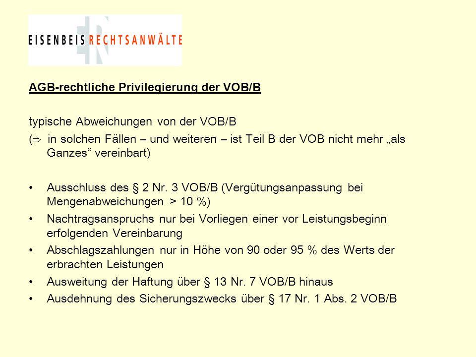 """AGB-rechtliche Privilegierung der VOB/B typische Abweichungen von der VOB/B ( ⇒ in solchen Fällen – und weiteren – ist Teil B der VOB nicht mehr """"als"""