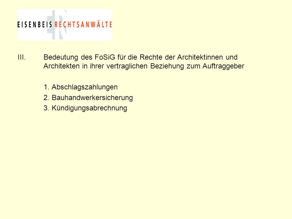 III.Bedeutung des FoSiG für die Rechte der Architektinnen und Architekten in ihrer vertraglichen Beziehung zum Auftraggeber 1. Abschlagszahlungen 2. B