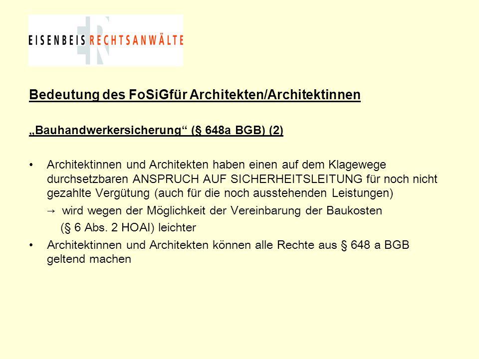 """Bedeutung des FoSiGfür Architekten/Architektinnen """"Bauhandwerkersicherung"""" (§ 648a BGB) (2) Architektinnen und Architekten haben einen auf dem Klagewe"""