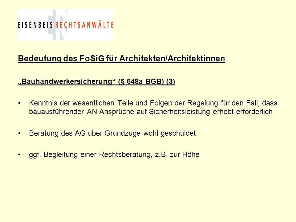 """Bedeutung des FoSiG für Architekten/Architektinnen """"Bauhandwerkersicherung"""" (§ 648a BGB) (3) Kenntnis der wesentlichen Teile und Folgen der Regelung f"""