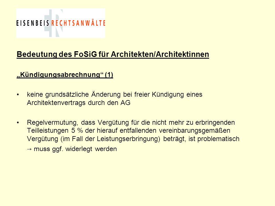 """Bedeutung des FoSiG für Architekten/Architektinnen """"Kündigungsabrechnung"""" (1) keine grundsätzliche Änderung bei freier Kündigung eines Architektenvert"""