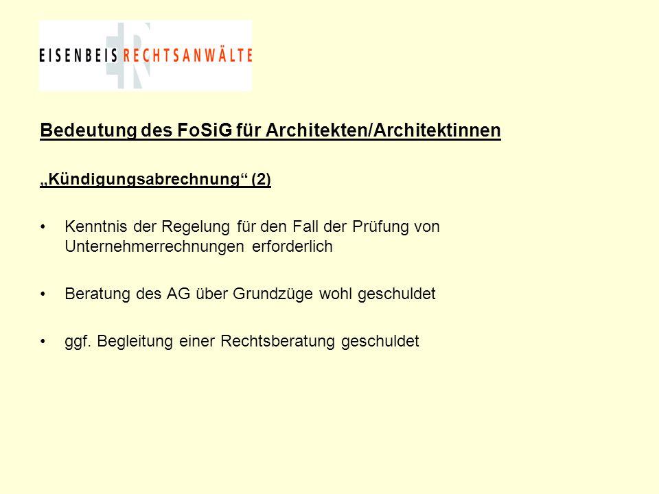 """Bedeutung des FoSiG für Architekten/Architektinnen """"Kündigungsabrechnung"""" (2) Kenntnis der Regelung für den Fall der Prüfung von Unternehmerrechnungen"""