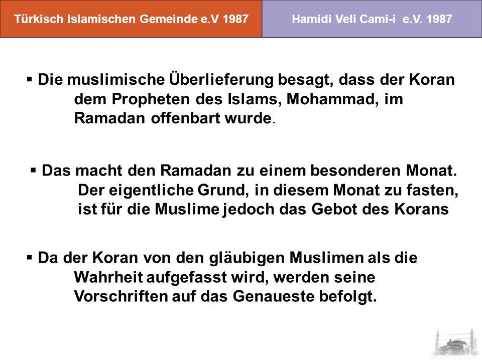 Türkisch Islamischen Gemeinde -e.V 1987Hamidi Veli Cami-i e.V.