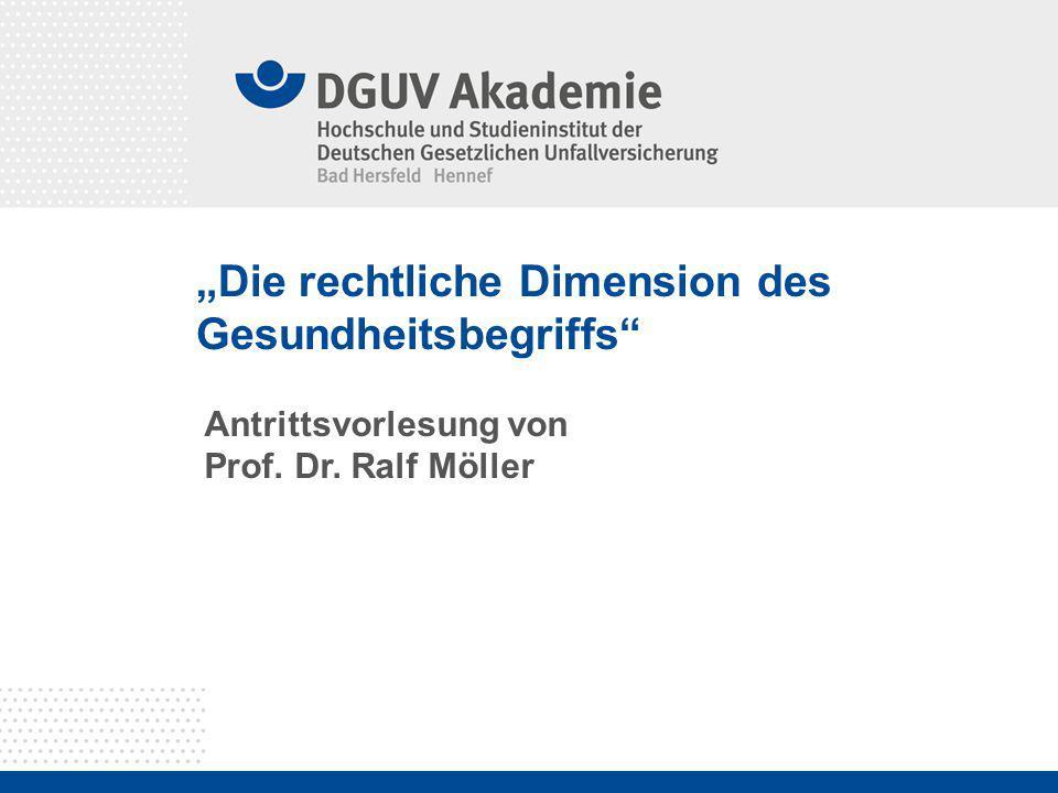 """""""Die rechtliche Dimension des Gesundheitsbegriffs"""" Antrittsvorlesung von Prof. Dr. Ralf Möller"""
