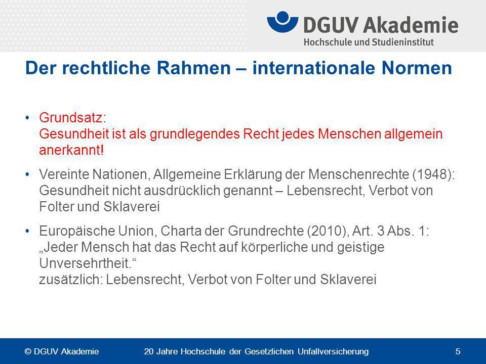 Der rechtliche Rahmen – internationale Normen Grundsatz: Gesundheit ist als grundlegendes Recht jedes Menschen allgemein anerkannt! Vereinte Nationen,
