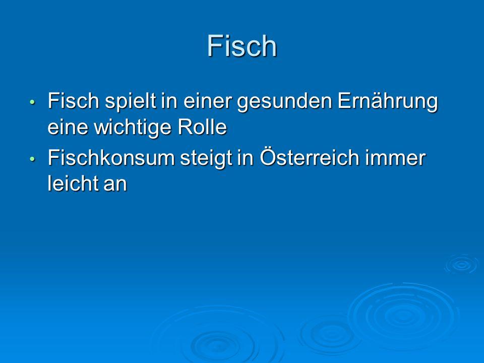 Fisch Fisch spielt in einer gesunden Ernährung eine wichtige Rolle Fisch spielt in einer gesunden Ernährung eine wichtige Rolle Fischkonsum steigt in