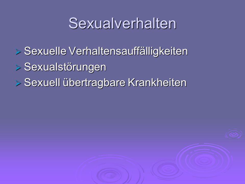 Sexualverhalten  Sexuelle Verhaltensauffälligkeiten  Sexualstörungen  Sexuell übertragbare Krankheiten