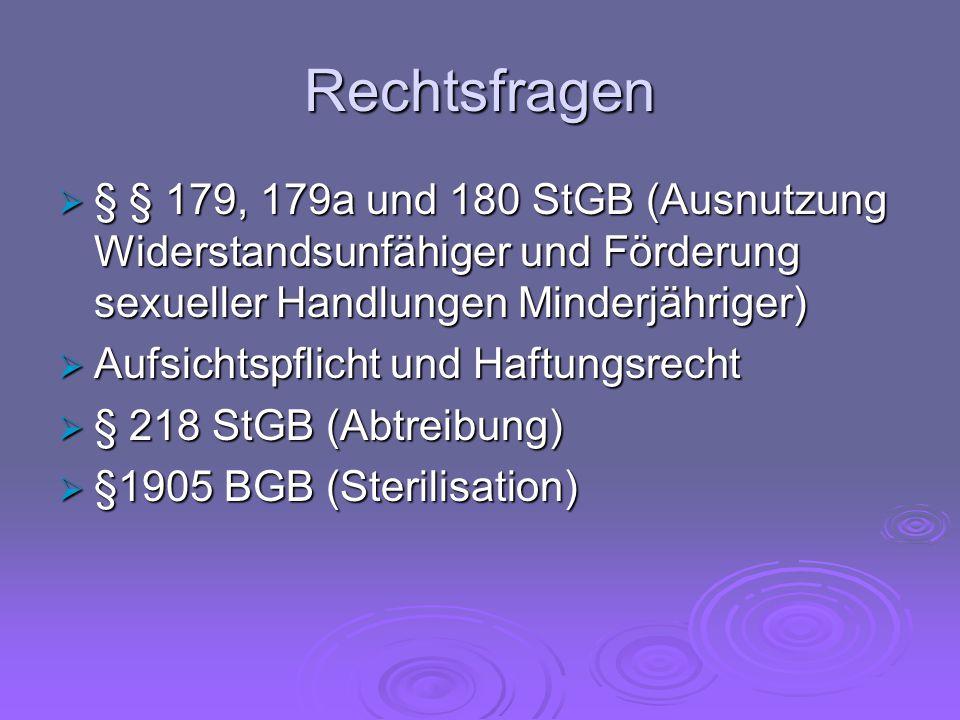Rechtsfragen  § § 179, 179a und 180 StGB (Ausnutzung Widerstandsunfähiger und Förderung sexueller Handlungen Minderjähriger)  Aufsichtspflicht und H