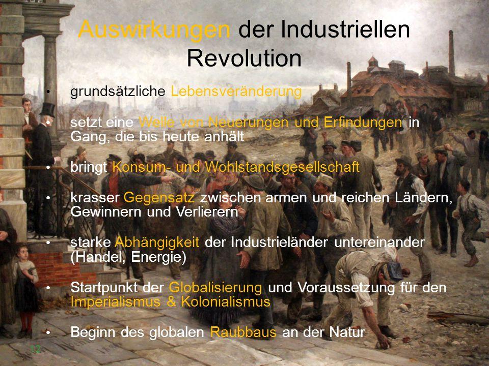 Auswirkungen der Industriellen Revolution grundsätzliche Lebensveränderung setzt eine Welle von Neuerungen und Erfindungen in Gang, die bis heute anhä