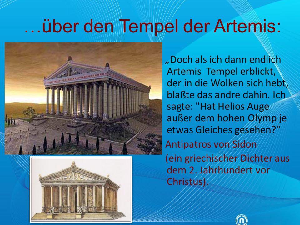 """…über den Tempel der Artemis: """"Doch als ich dann endlich Artemis Tempel erblickt, der in die Wolken sich hebt, blaßte das andre dahin. Ich sagte:"""