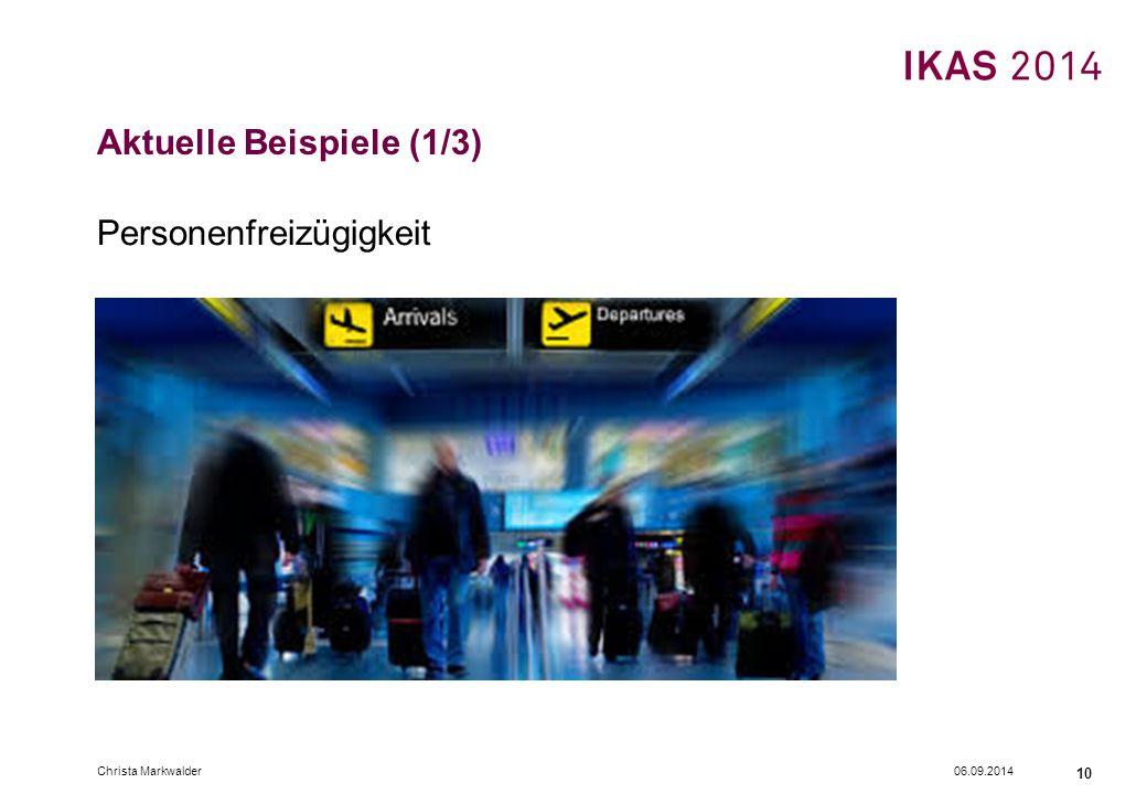 Aktuelle Beispiele (1/3) Personenfreizügigkeit 06.09.2014Christa Markwalder 10