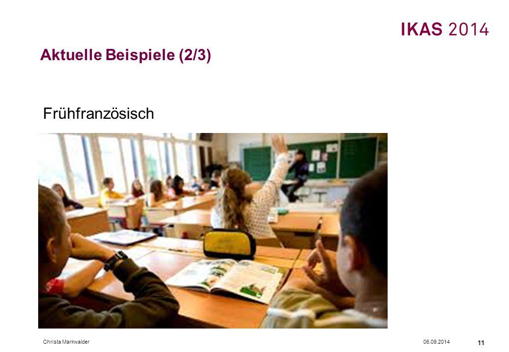 Aktuelle Beispiele (2/3) Frühfranzösisch 06.09.2014Christa Markwalder 11