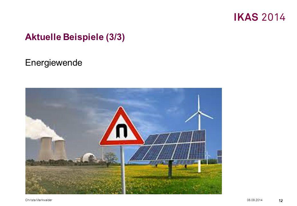 Aktuelle Beispiele (3/3) Energiewende 06.09.2014Christa Markwalder 12