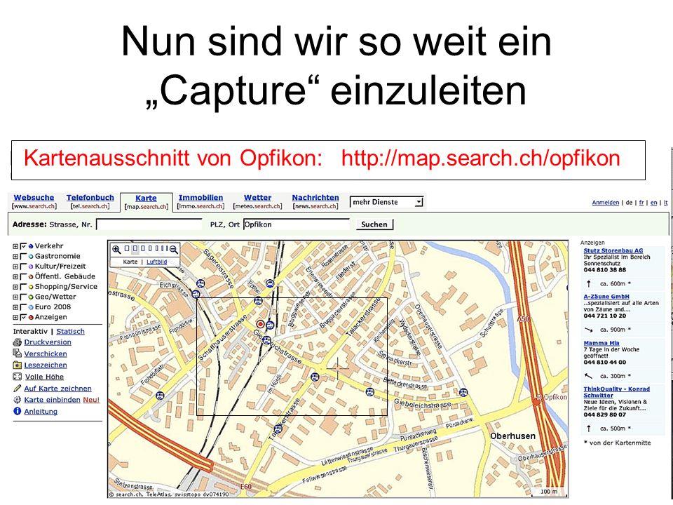 """Kartenausschnitt von Opfikon: http://map.search.ch/opfikon Nun sind wir so weit ein """"Capture"""" einzuleiten"""
